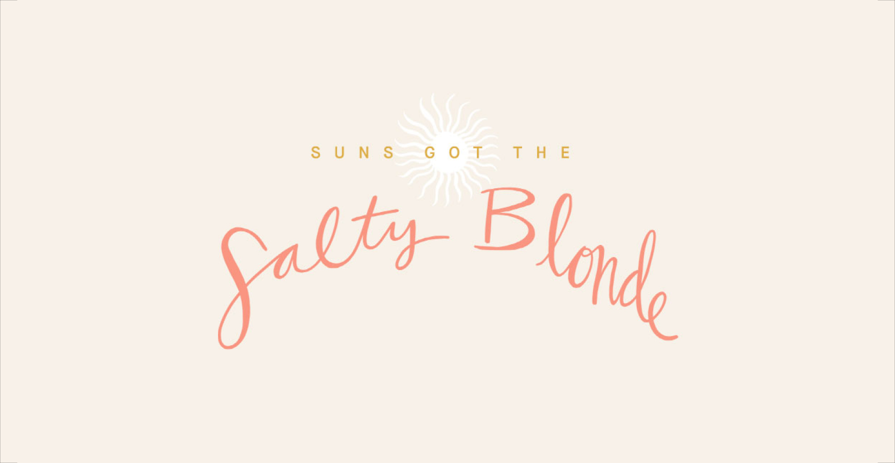 SALTY BLONDE COLLECTION