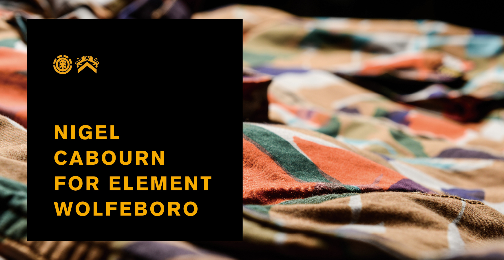 NIGEL CABOURN FOR ELEMENT WOLFEBORO