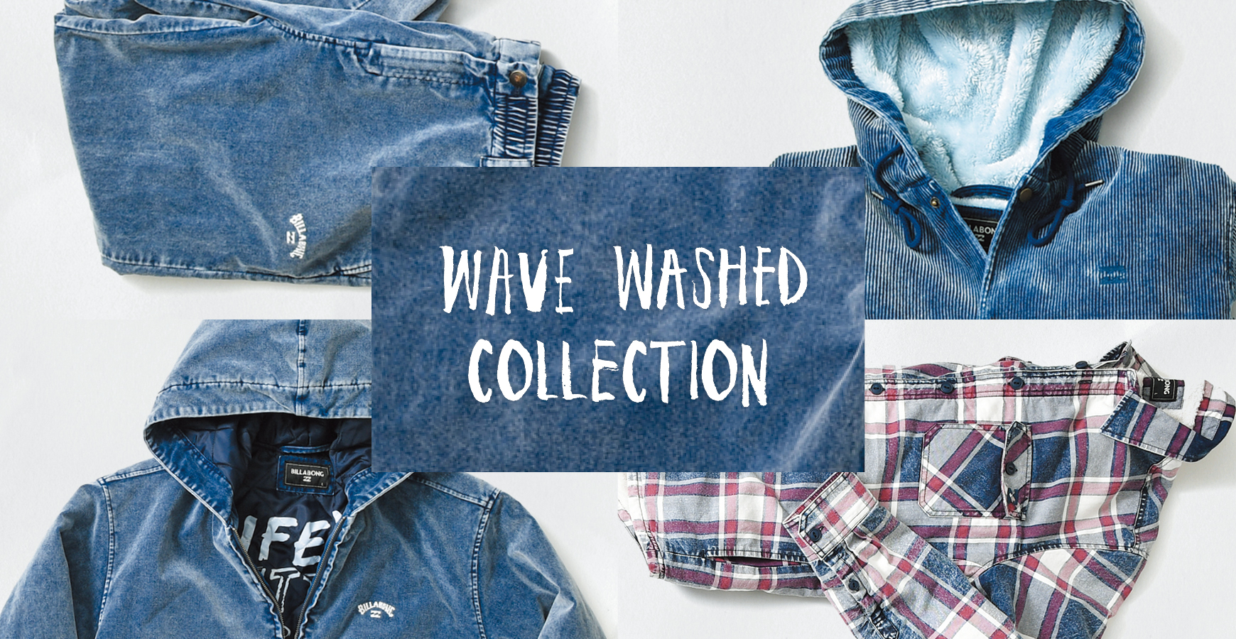 WAVE WASHED COLLECTION_2