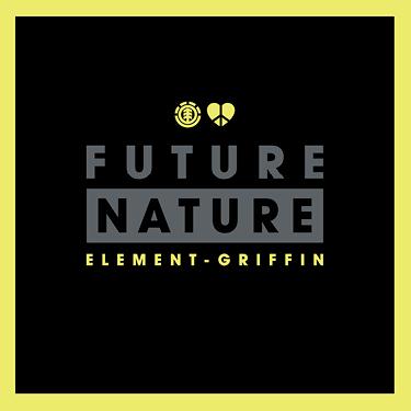 FUTURE NATURE ELEMENT-GRIFFIN