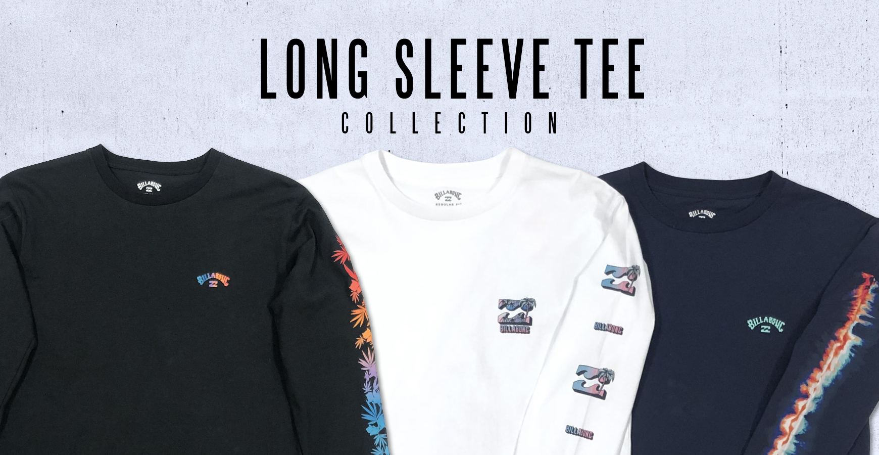 LONG SLEEVE TEE COLLECTION